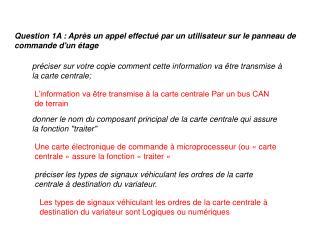 Question 1A : Après un appel effectué par un utilisateur sur le panneau de commande d'un étage