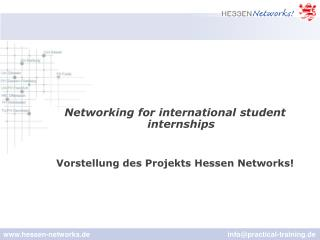 Networking for international student internships Vorstellung des Projekts Hessen Networks!