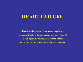 HEART FAILURE  Prevalence increasing in our ageing population