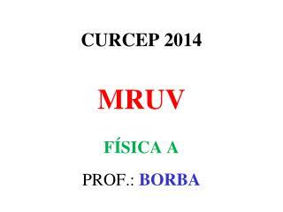 CURCEP 2014 MRUV FÍSICA A