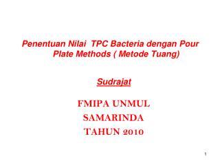 Penentuan Nilai  TPC Bacteria dengan  Pour  Plate Methods ( Metode Tuang)