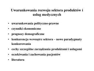 Uwarunkowania rozwoju sektora produktów i usług medycznych