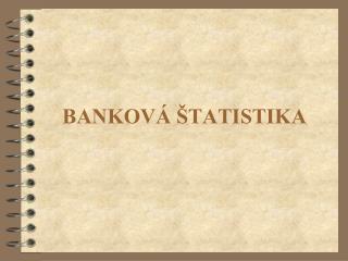 BANKOV� �TATISTIKA