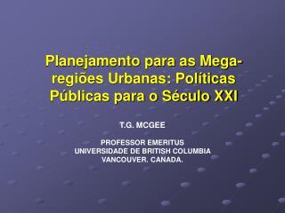 Planejamento para as Mega-regiões Urbanas: Políticas Públicas para o Século XXI