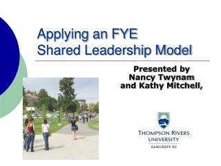 Applying an FYE  Shared Leadership Model