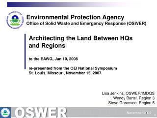 Lisa Jenkins, OSWER/IMDQS Wendy Bartel, Region 3 Steve Goranson, Region 5