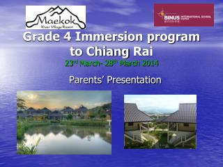 Grade 4 Immersion program to Chiang  Rai 23 rd  March- 28 th  March 2014