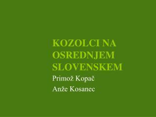 KOZOLCI NA OSREDNJEM SLOVENSKEM