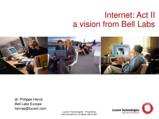 Internet: Act II a vision from Bell Labs