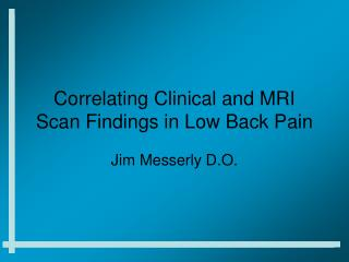 Correlating Clinical and MRI Scan Findings in Low Back Pain