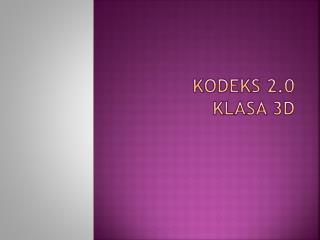 Kodeks 2.0 klasa 3d