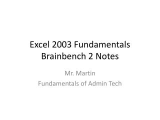 Excel  2003 Fundamentals  Brainbench 2 Notes
