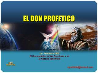 1er .Trimestre 2009  El Don profético en las Escrituras y en la historia adventista