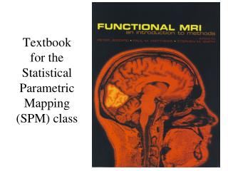 Textbook for the Statistical Parametric Mapping (SPM) class