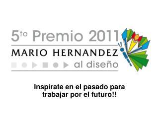 Inspírate en el pasado para trabajar por el futuro!!
