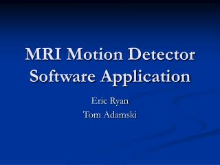 MRI Motion Detector Software Application