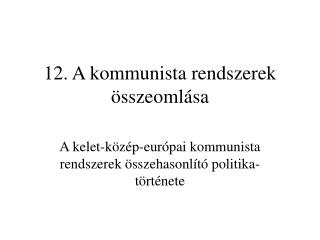 12. A kommunista rendszerek összeomlása