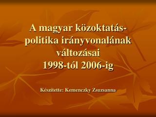 A magyar közoktatás-politika irányvonalának változásai  1998-tól 2006-ig
