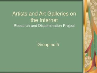 Artists and Art Galleries on the Internet Research and Dissemination Project