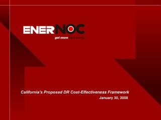 California's Proposed DR Cost-Effectiveness Framework January 30, 2008
