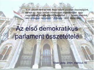 Az első demokratikus parlament összetétele
