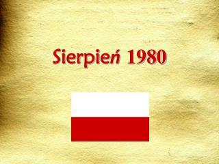 Sierpie ń 1980