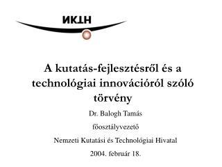 A kutatás-fejlesztésről és a technológiai innovációról szóló  törvény