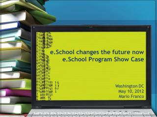 e.School  changes the future now e.School Program Show Case