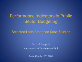 Performance Indicators in Public Sector Budgeting Selected Latin-American Case Studies