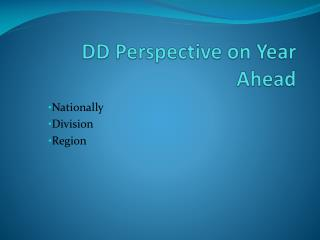 DD Perspective on Year Ahead