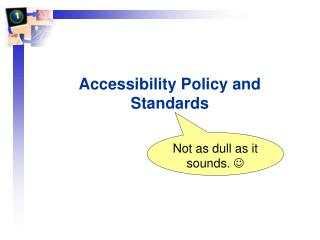 Accessibility Policy and Standards