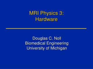 MRI Physics 3: Hardware