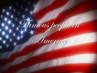 Famous people in America