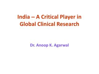 India  –  A Critical Player in  Global Clinical Research