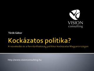 Kockázatos politika? A növekedés és a fenntarthatóság politikai kockázatai Magyarországon