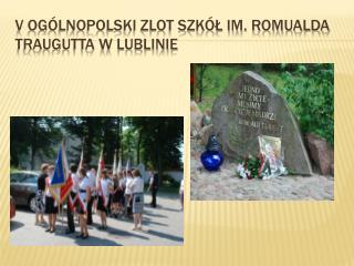 V Ogólnopolski Zlot Szkół im. Romualda Traugutta w Lublinie
