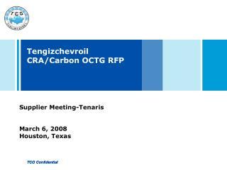 Tengizchevroil  CRA/Carbon OCTG RFP