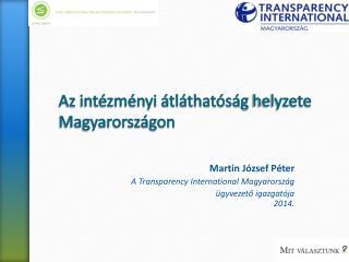 Az  intézményi átláthatóság  helyzete Magyarországon