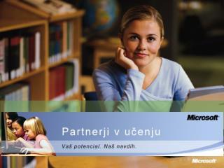 Predstavitev MS aktivnosti v slovenskem izobra�evalnem segmentu