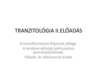 TRANZITOLÓGIA II.ELŐADÁS
