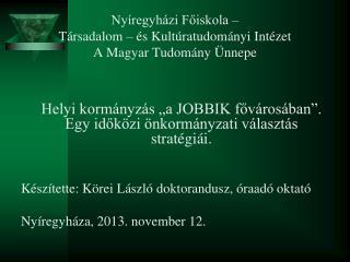 Nyíregyházi Főiskola –  Társadalom – és Kultúratudományi Intézet A Magyar Tudomány Ünnepe