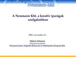 A Neumann Kht. a kreatív iparágak szolgálatában