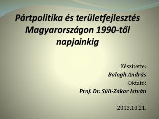 Pártpolitika és területfejlesztés Magyarországon 1990-től napjainkig