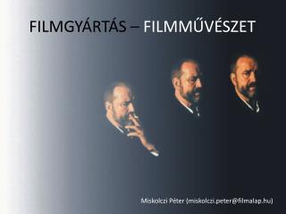 FILMGYÁRTÁS –  FILMMŰVÉSZET