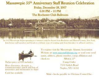 Massawepie 55 th  Anniversary Staff Reunion Celebration Friday, December 28, 2007  6:30 PM – 10 PM