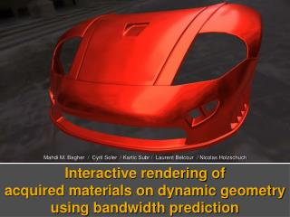 Interactive rendering of  acquired materials on dynamic geometry using bandwidth prediction