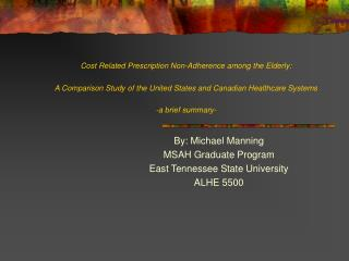 By: Michael Manning MSAH Graduate Program East Tennessee State University ALHE 5500
