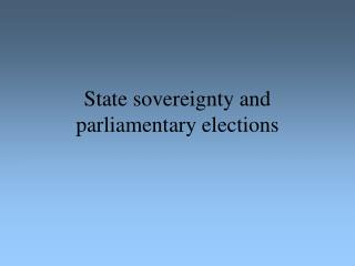 State sovereignty and parliamentary elections