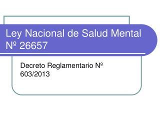 Ley Nacional de Salud Mental Nº 26657