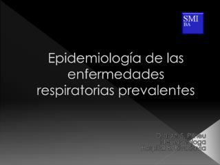Epidemiología de las enfermedades respiratorias prevalentes